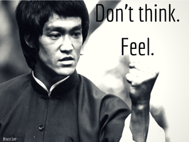 dont-think-feel-quote-bruce-lee