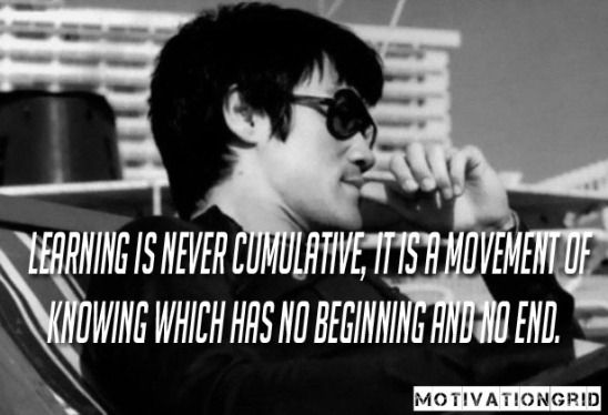 Learning-is-never-cumulative-Bruce-Lee-quote