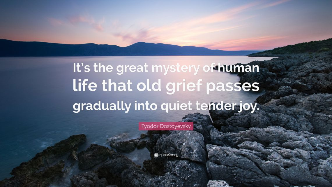 2212778-Fyodor-Dostoyevsky-Quote-It-s-the-great-mystery-of-human-life-that
