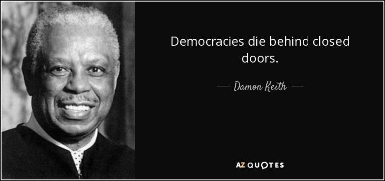 quote-democracies-die-behind-closed-doors-damon-keith-52-88-16