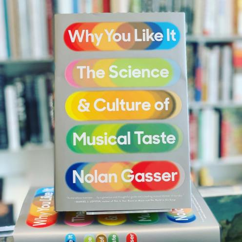 Image result for Why You Like It: The Science and Culture of Musical Taste nolan Gasser