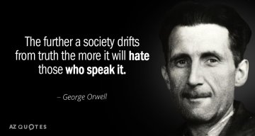Quotation-George-Orwell-The-further-a-society-drifts-from-truth-the-more-it-49-88-64